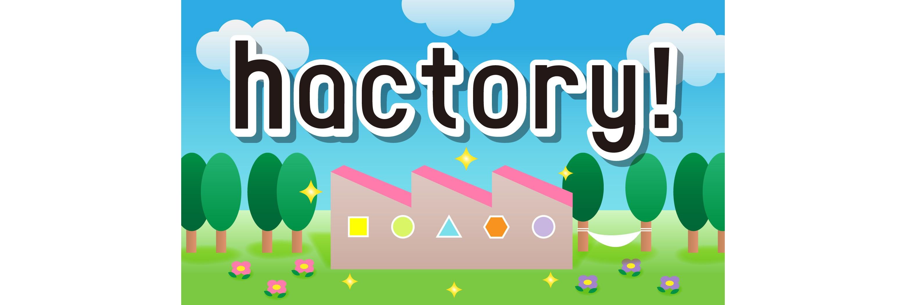 haco! +Factory=hactory!