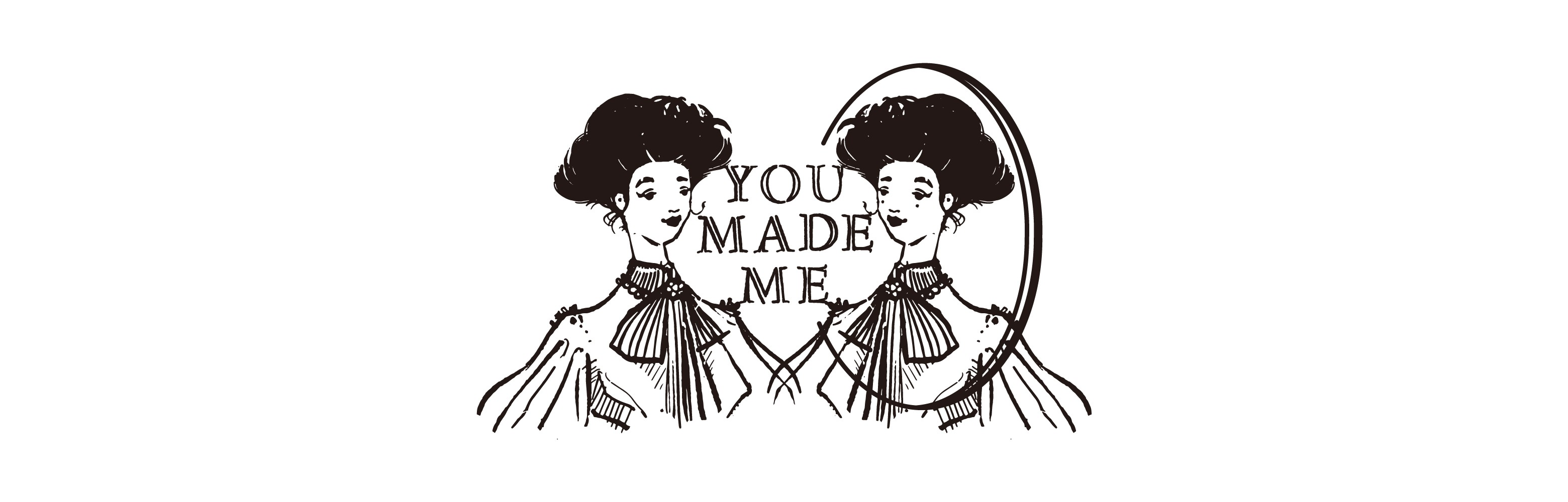 「you made me」の想い